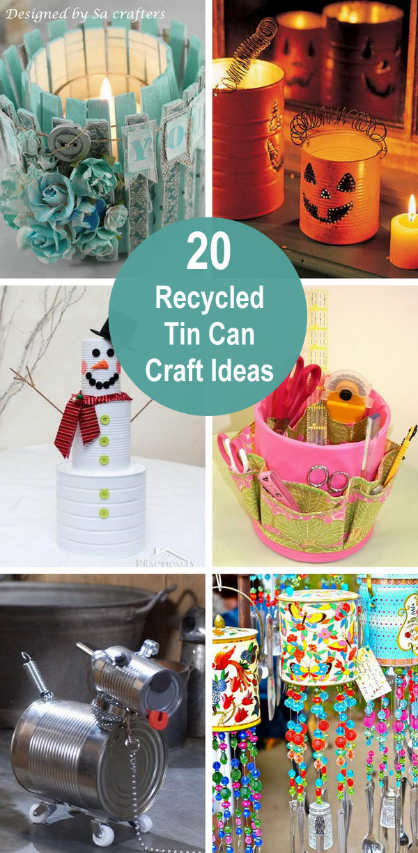 20 Recycled Tin Can Craft Ideas.