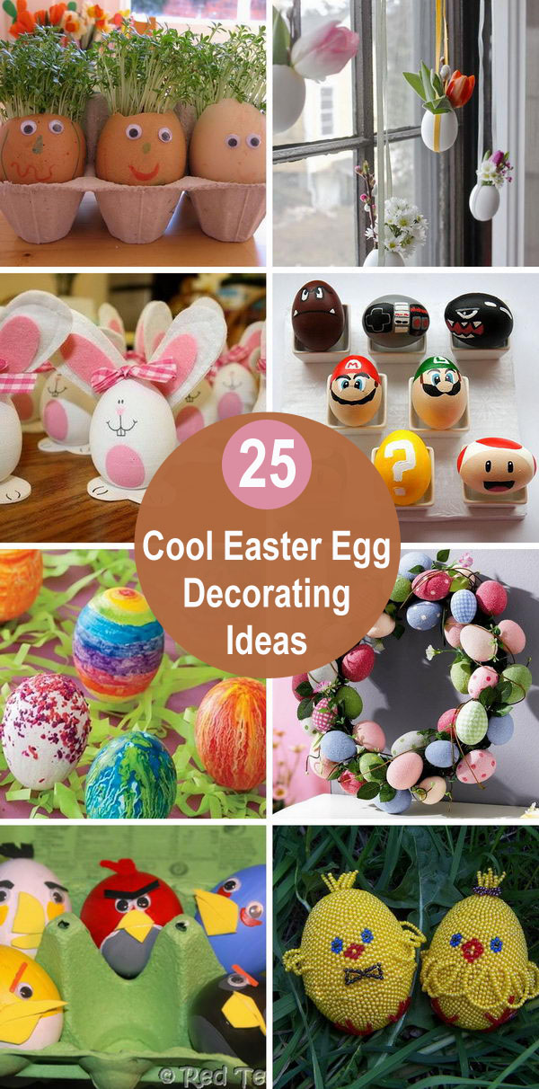 25 Cool Easter Egg Decorating Ideas.
