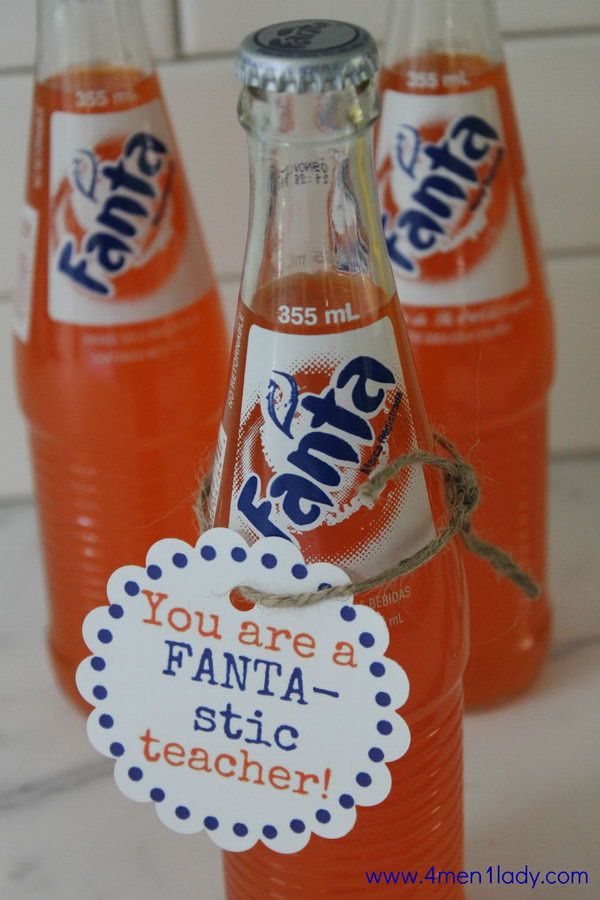 Fanta. It is a cool and smart idea to give a few bottles of Fanta with the adorable tags to your Fanta stic teacher. Maybe you can use this gift idea when you run out of time because it is very simple and time saving.