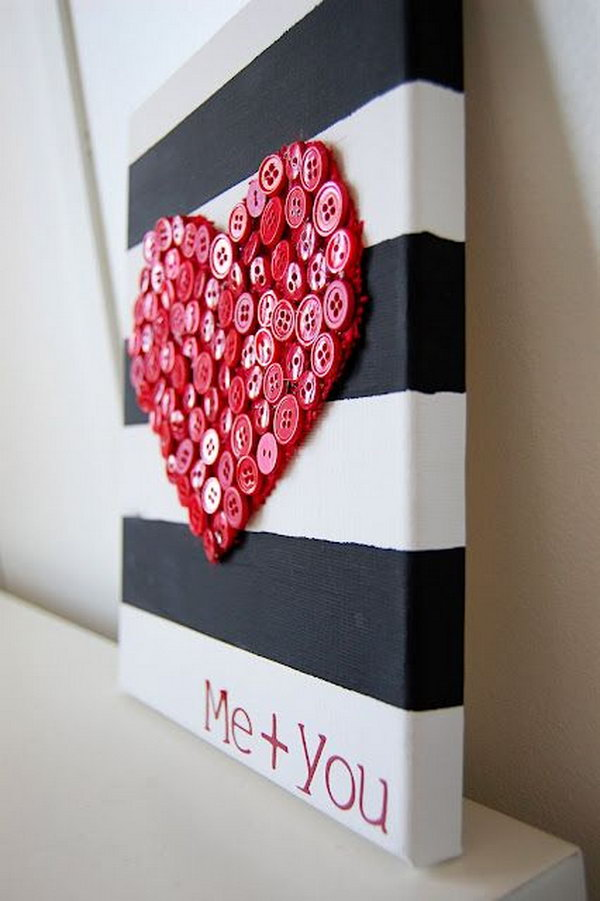 Button Heart. Use some buttons and a striped board to make this beautiful artwork. This creative DIY craftwork is an amazing present for friends.