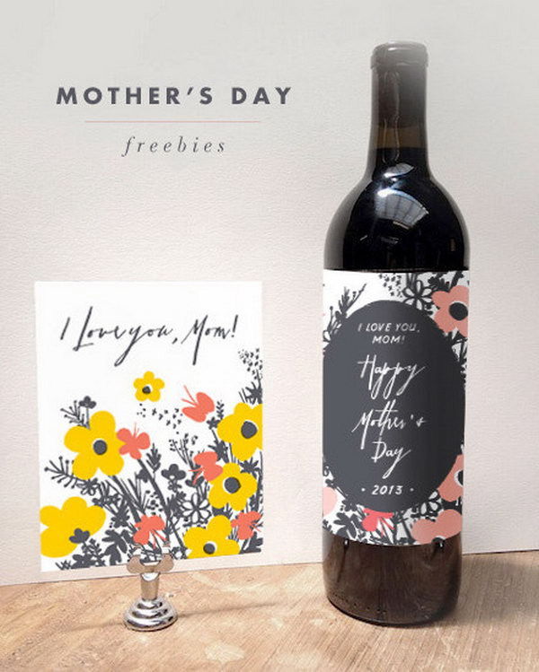 Wine. It is a pretty good gift idea to buy your mom's favorite wine for her on important days if you can afford it. Adding a personal touch with a label to the wine bottle makes it a more special present.