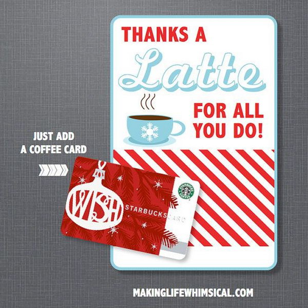 Thanks a latte gift card. This is a perfect present for moms who love drinking coffee.
