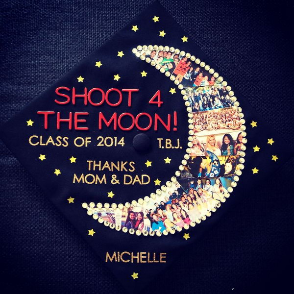 Shoot the Moon Graduation Cap. Design the graduation cap board in a special way to make your cap stand out from the rest by putting every semester of collage images together into a moon shape.