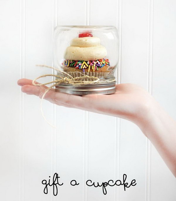Cupcake in a Jar. Use a mason jar suitable to place your cupcake inside. Set the cupcake on the lid and screw the jar on to the lid. Attach a cute ribbon and tag to pack your dessert in this creative way to surprise your friends without extra costs.
