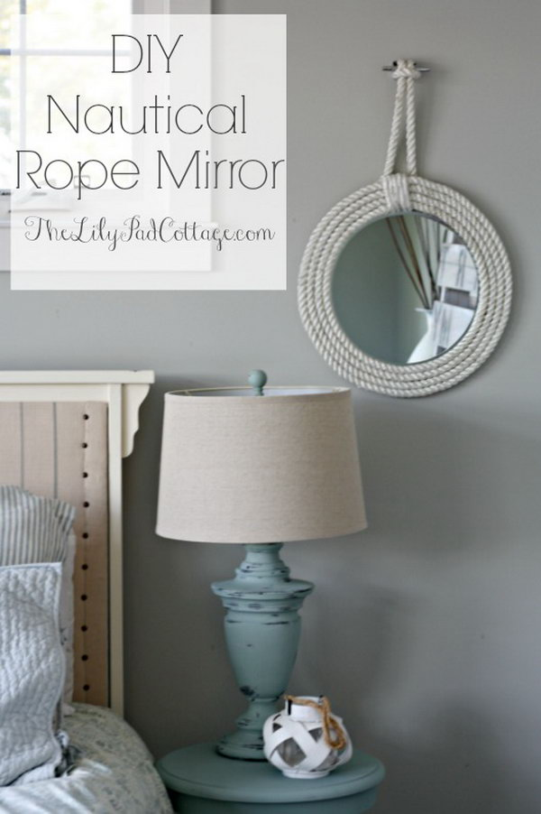 DIY Nautical Rope Mirrors. This crafty nautical rope mirrors looks so awesome when placed in your bedroom.