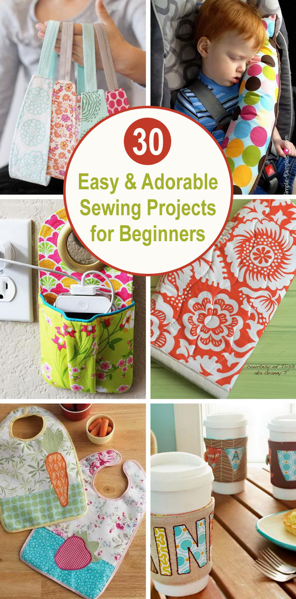 30+ Easy & Adorable Sewing Projects for Beginners.