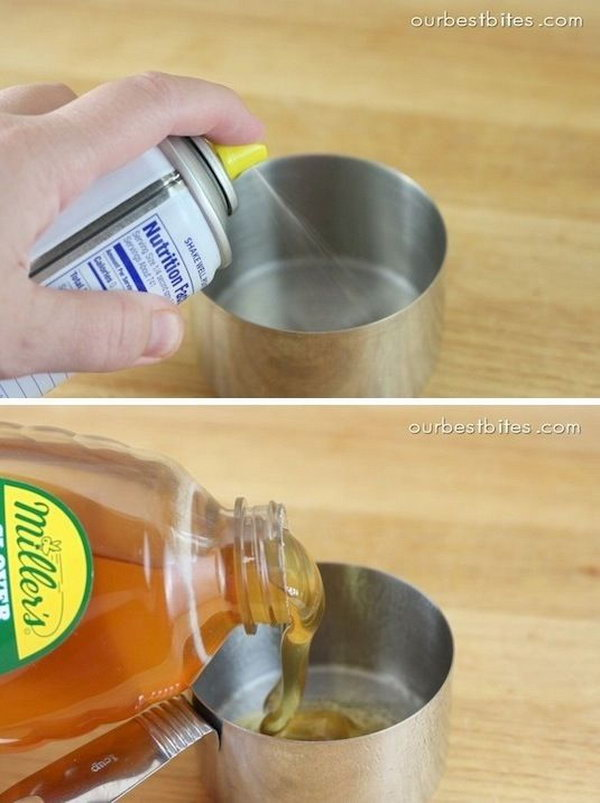 Kitchen Hack for Easy Measuring Sticky Stuff. Next time, when measuring some sticky stuffs like honey, molasses or peanut butter, coat your measuring cups with a non stick spray so that it slides right out easily.