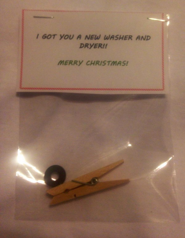 I Got You A New Washer And Dryer. Small clothes pin with a rubber washer makes for a funny Christmas gag gift.