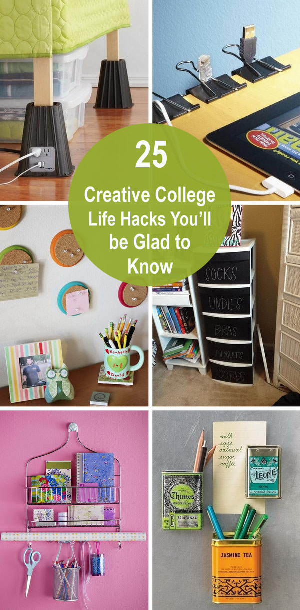 25 Creative College Life Hacks You'll Be Glad to Know.