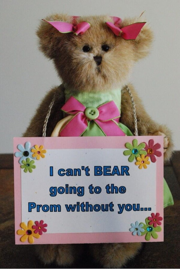 I can't 'BEAR' going to the Prom without you!