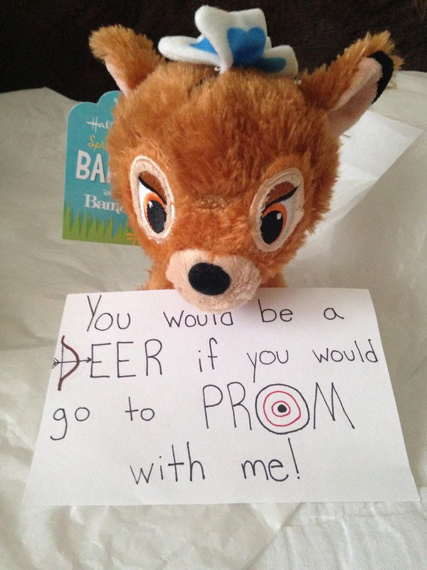 Prom asking idea for a boy that likes to hunt. You would be a 'Deer' if you would go to prom with me!