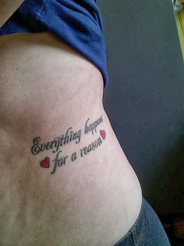 Everything Happens For A Reason Tattoo On Ribs with Red Hearts for Accent.