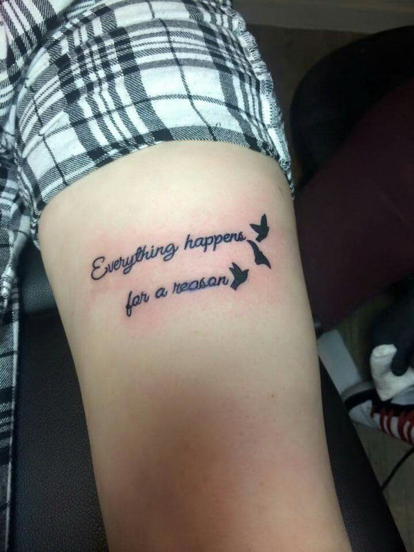 Everything happens for a reason Thy Tattoo.