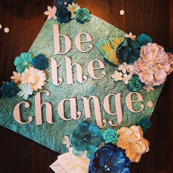 Be The Change Turquoise Graduation Cap Decorating