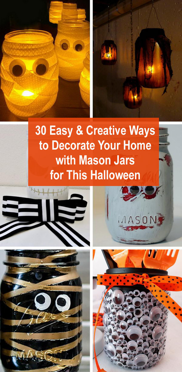 30+ Easy And Creative Ways To Decorate Your Home With Mason Jars For This Halloween.