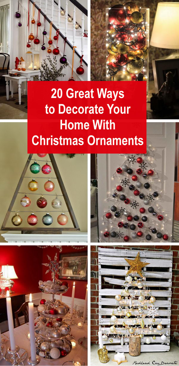 20+ Great Ways To Decorate Your Home With Christmas Ornaments.