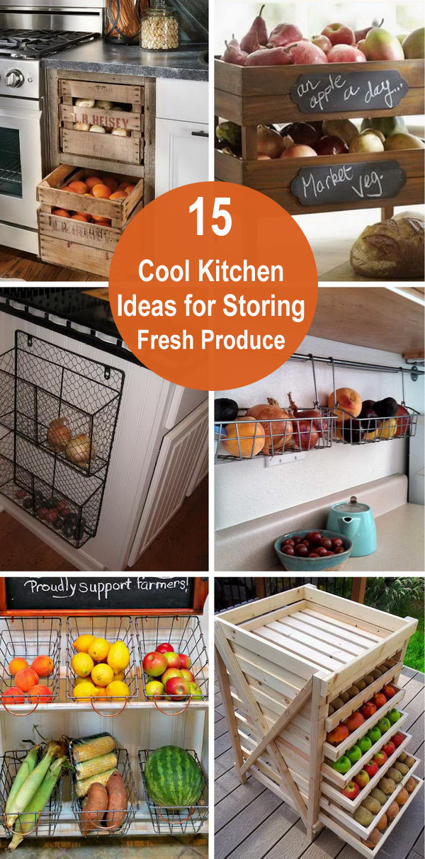 15 Cool Kitchen Ideas for Storing Fresh Produce.