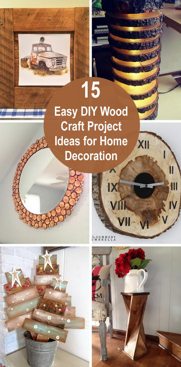 15 Easy Diy Wood Craft Project Ideas For Home Decoration