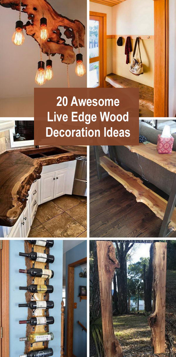 20 Awesome Live Edge Wood Decoration Ideas.